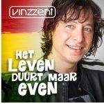 Nieuwe single Vinzzent; Het Leven Duurt Maar Even